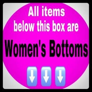Other - ⬇️EVERYTHING BELOW ARE WOMEN'S BOTTOMS⬇️